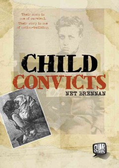 Child convicts /  Net Brennan. - Net Brennan.