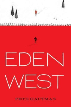 Eden west /  Pete Hautman - Pete Hautman