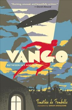 Vango. Between sky and earth - Timothée de Fombelle ; translated by Sarah Ardizzone.