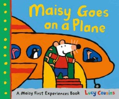 Maisy goes on a plane /  Lucy Cousins. - Lucy Cousins.