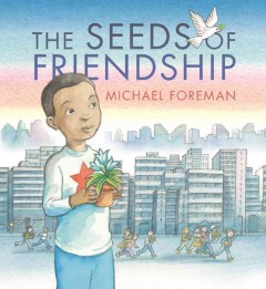 The seeds of friendship /  Michael Foreman. - Michael Foreman.