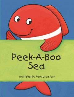 Peek-a-boo sea - illustrated by Francesca Ferri.