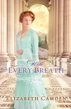 With every breath - Elizabeth Camden.