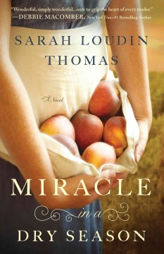 Miracle in a dry season - Sarah Loudin Thomas.