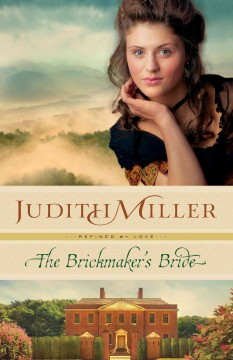 The brickmaker's bride - Judith Miller.