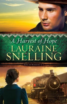 A harvest of hope /  Lauraine Snelling.