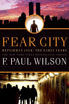 Fear city : a Repairman Jack novel - F. Paul Wilson.