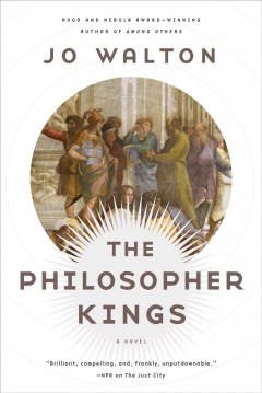 The philosopher kings /  Jo Walton. - Jo Walton.