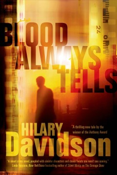 Blood always tells - Hilary Davidson.