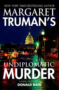 Margaret Truman's Undiplomatic Murder : A Capital Crimes Novel