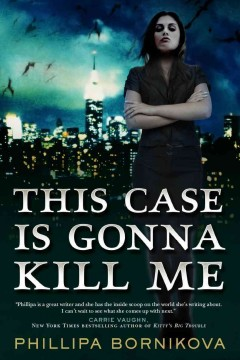 This case is gonna kill me / Phillipa Bornikova.