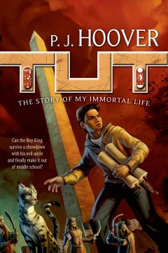 Tut : the story of my immortal life - P.J. Hoover.