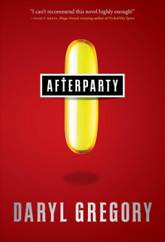 Afterparty - Daryl Gregory.