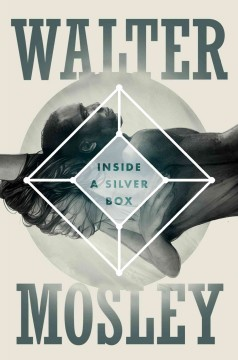 Inside a silver box /  Walter Mosley. - Walter Mosley.