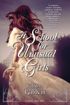 A school for unusual girls /  Kathleen Baldwin. - Kathleen Baldwin.