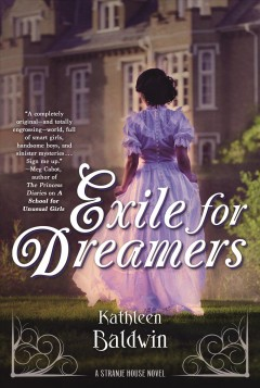 Exile for dreamers : a Stranje House novel / Kathleen Baldwin. - Kathleen Baldwin.