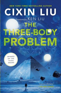 The three-body problem - Cixin Liu ; translated by Ken Liu.