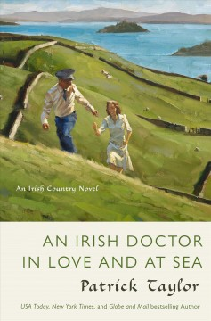 An Irish doctor in love and at sea : an Irish Country novel / by Patrick Taylor. - by Patrick Taylor.