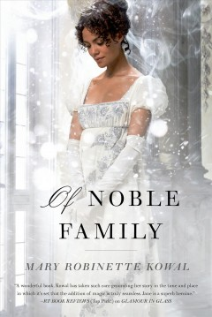 Of noble family /  Mary Robinette Kowal. - Mary Robinette Kowal.