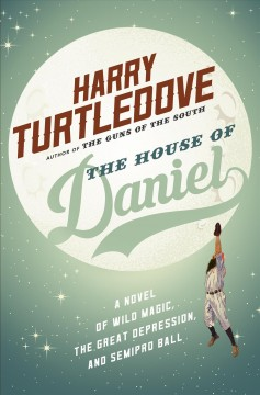 The house of Daniel /  Harry Turtledove.