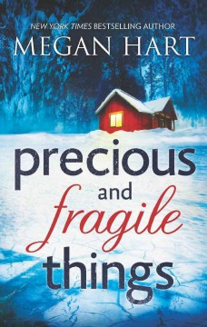 Precious and fragile things - Megan Hart.