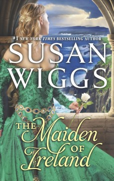 The maiden of Ireland /  Susan Wiggs. - Susan Wiggs.