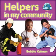 Helpers in my community - Bobbie Kalman.