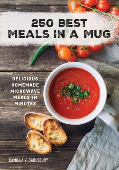 250 best meals in a mug - Camilla V. Saulsbury.