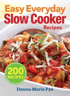 Easy everyday slow cooker recipes - Donna-Marie Pye.