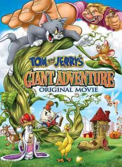 Tom and Jerry's giant adventure : Tom and Jerry and Jack and the Beanstalk / producers, Spike Brandt, Tony Cervone ; screenplay, Paul Dini ; director, Skpke Brandt, Tony Cervone. - producers, Spike Brandt, Tony Cervone ; screenplay, Paul Dini ; director, Skpke Brandt, Tony Cervone.