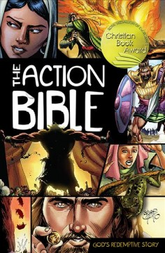 The action Bible : God's redemptive story / illustrations by Sergio Cariello ; general editor, Doug Mauss. - illustrations by Sergio Cariello ; general editor, Doug Mauss.