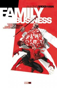Amazing Spider-Man : Family business - Mark Waid and James Robinson, writers ; Gabriele Dell'Otto, painted art ; Werther Dell'Edera, pencils ; Vc's Joe Caramagna, letters.