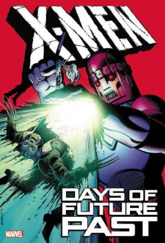 X-Men : days of future past - Chris Claremont, Walter Simonson ; artist, John Byrne.