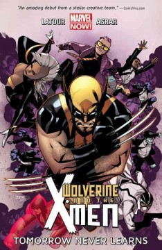 Wolverine and the X-Men Vol. 1, Tomorrow never learns - writer: Jason Latour ; artist: Mahmud Asrar with Matteo Lolli (#5), Pepe Larraz (#6), David Messina (#6), Massimiliano Veltri (#6) & Marc Deering (#6) ; color artist: Israel Silva ; letterer: VC's Clayton Cowles.