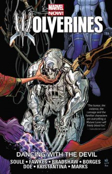Wolverines Volume 1, Dancing with the devil /  writers, Charles Soule (#1, #1, #5) & Ray Fawkes (#2, #4) ; artists, Nick Bradshaw & Walden Wong (#1), Alisson Borges (#2), Juan Doe (#3), Ariela Kristantina (#1, pgs, 17-18 & #4), and Jonathan Marks (#5) ; colorists, Fco Plascenica (#1), Israel Silva & Brett Smith (#2), Sonia Oback (#4) and Lee Loughridge (#5) ; letterer, VC's Cory Petit. - writers, Charles Soule (#1, #1, #5) & Ray Fawkes (#2, #4) ; artists, Nick Bradshaw & Walden Wong (#1), Alisson Borges (#2), Juan Doe (#3), Ariela Kristantina (#1, pgs, 17-18 & #4), and Jonathan Marks (#5) ; colorists, Fco Plascenica (#1), Israel Silva & Brett Smith (#2), Sonia Oback (#4) and Lee Loughridge (#5) ; letterer, VC's Cory Petit.