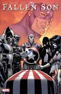Fallen son : the death of Captain America / writer, Jeph Loeb from an idea by J. Michael Straczynski.