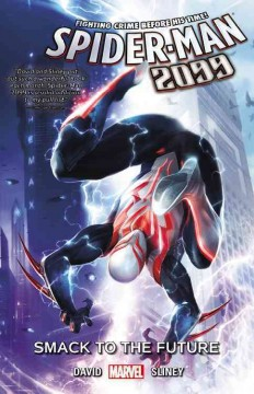 Spider-Man 2099 Volume 3, Smack to the future /  writer, Peter David ; artist, Will Sliney ; colorists, Frank D'Armata with Andres Mossa & Rachelle Rosenberg ; letterer, VC's Cory Petit.