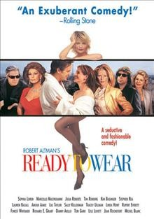Ready to wear = Prêt-à-porter / Kinokompanii︠a︡ Miramaks predstavli︠a︡et ; filʹm, Roberta Altmana = Ready to wear / Miramax Films presents a Robert Altman film ; coproducers, Scott Bushnell, Jon Kilik ; written by Robert Altman & Barbara Shulgasser ; produced and directed by Robert Altman.