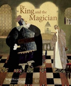 The king and the magician - by Jorge Bucay ; illustrated by Gusti.