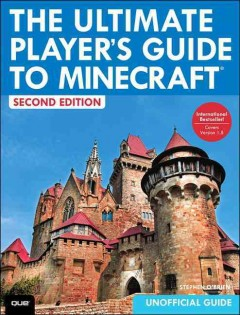 The ultimate player's guide to Minecraft - Stephen O'Brien.