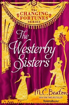 The Westerby sisters /  M.C. Beaton. - M.C. Beaton.