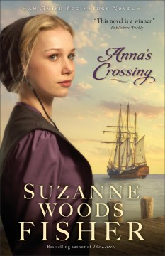 Anna's crossing : an Amish beginnings novel / Suzanne Woods Fisher.