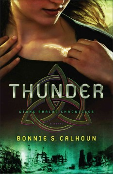 Thunder : a novel - Bonnie S. Calhoun.