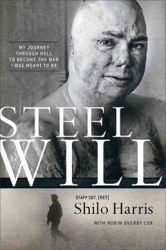 Steel will : my journey through hell to become the man I was meant to be - Shilo Harris with Robin Overby Cox.