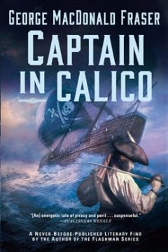Captain in Calico /  George MacDonald Fraser. - George MacDonald Fraser.