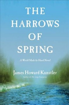 Harrows of Spring : A World Made by Hand Novel