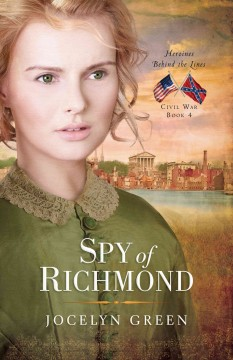 Spy of Richmond /  Jocelyn Green. - Jocelyn Green.