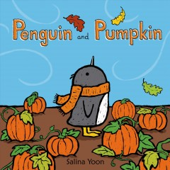 Penguin and Pumpkin - Salina Yoon.