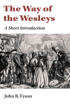 Way of the Wesleys : A Short Introduction