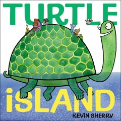 Turtle Island /  Kevin Sherry. - Kevin Sherry.